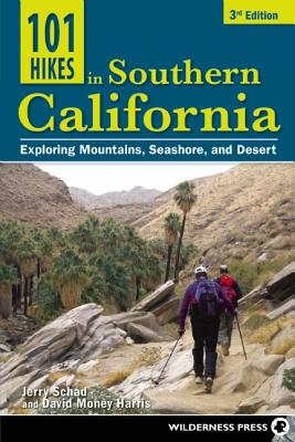 101 Hikes in Southern California By Schad, Jerry/ Harris, David Money (EDT)